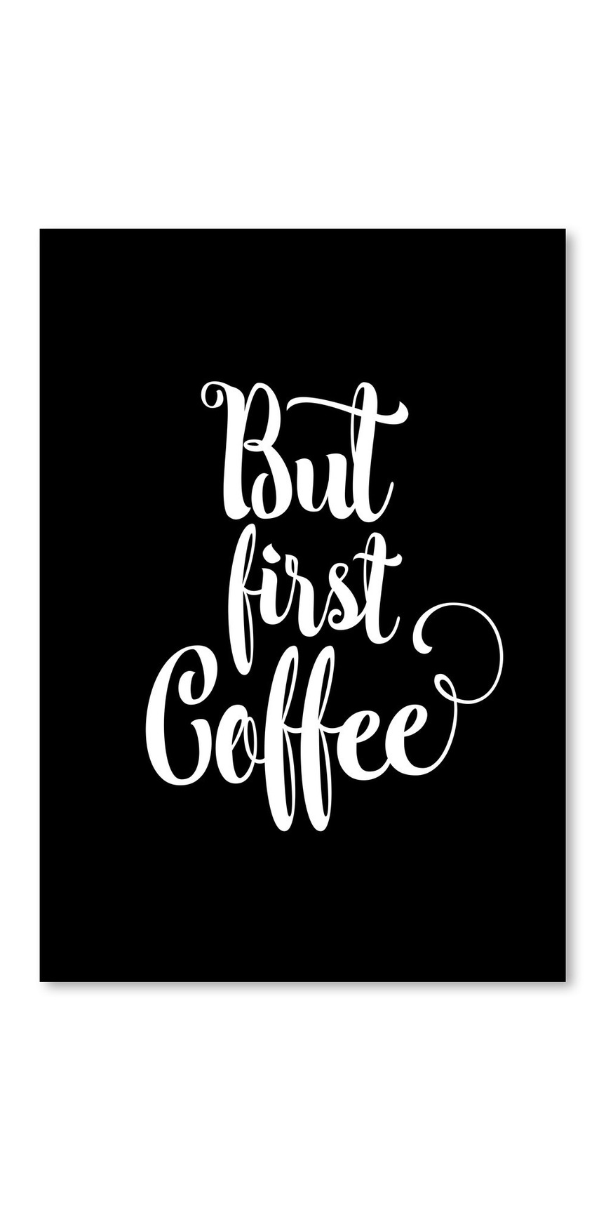 Poster But First Coffee | Trend: Sag Es Mit Einem Zitat | Pinterest ...