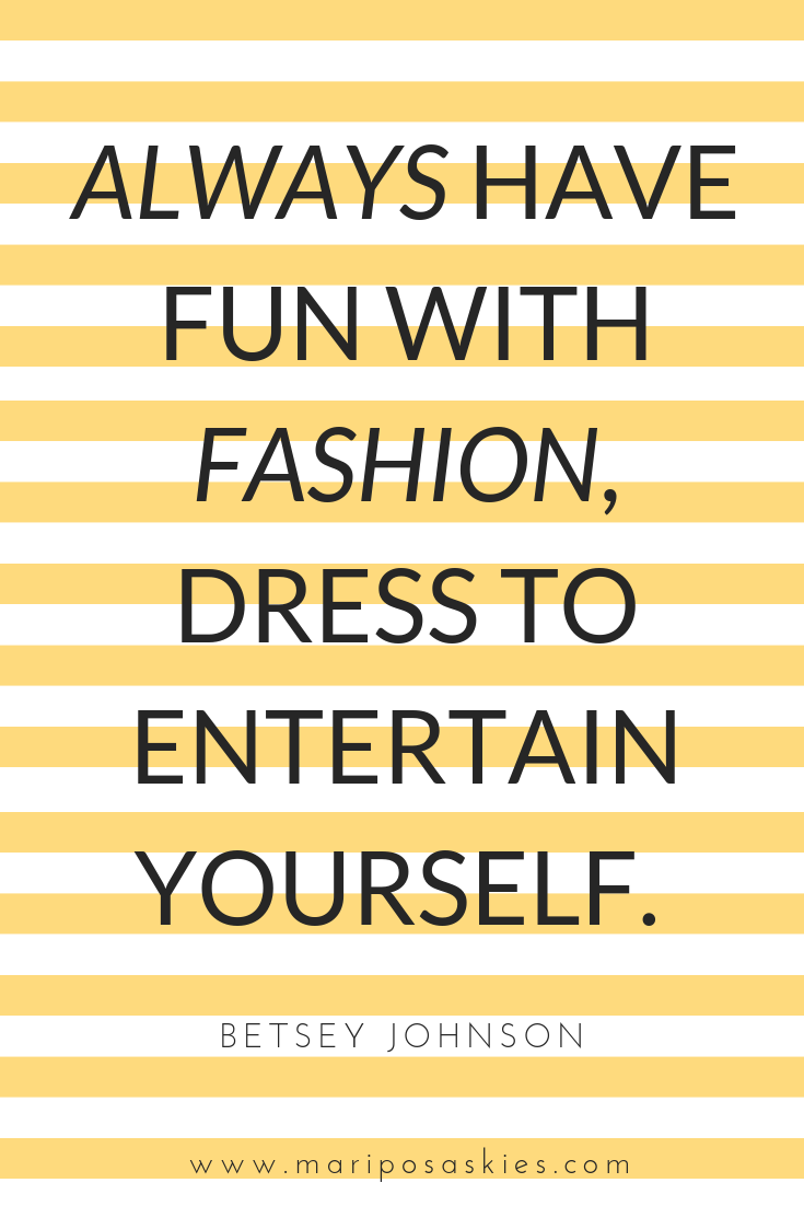 Fashion Quotes - Get your inspiration on with Mariposa Skies
