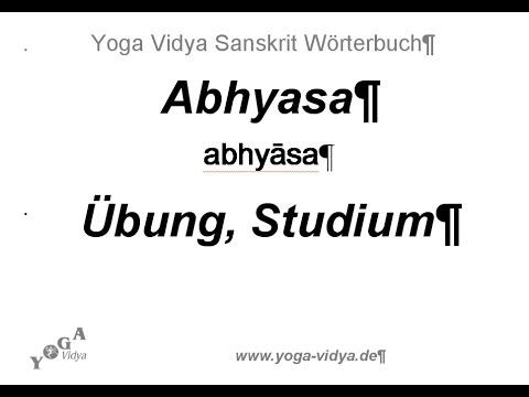 Abhyasa - Spirituelle Praxis - Sanskrit-Wörterbuch Yoga Vidya - Yoga Vidya Community mein.yoga-vidya.de