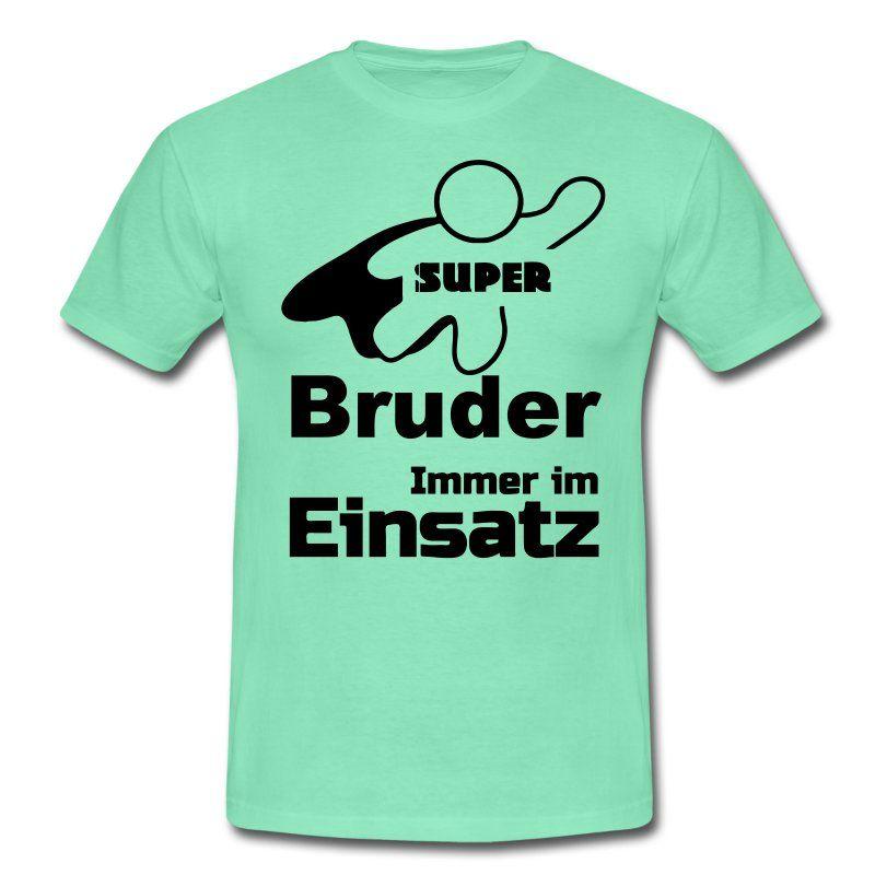 Super Bruder Männer T-Shirt - Weiß | Sprüche shirts, Geschwister und ...