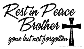 Rest In Peace Brother Peace Quotes Rest In Peace Quotes Rip Grandma Quotes