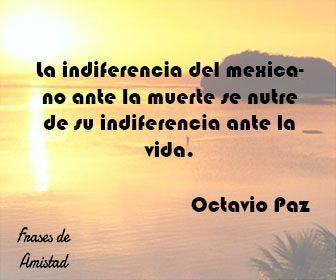Frases Filosoficas De La Muerte De Octavio Paz Frases