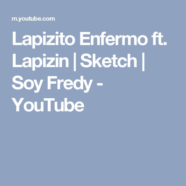 Lapizito Enfermo ft. Lapizin | Sketch | Soy Fredy - YouTube