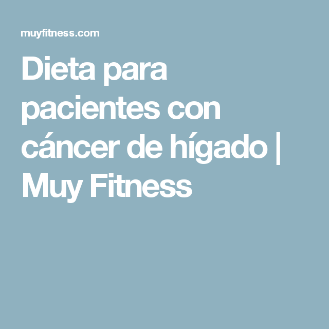 dieta para paciente con cancer de higado