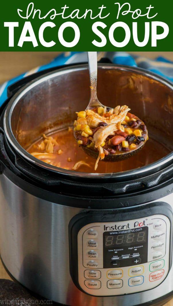 Instant Pot Taco Soup (5 Minutes Prep!) - Wine & Glue