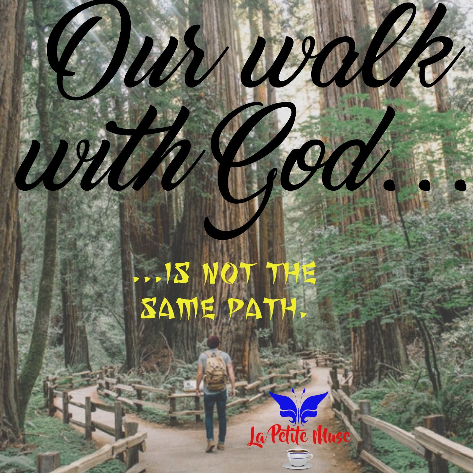 Our walk with God is not the same path