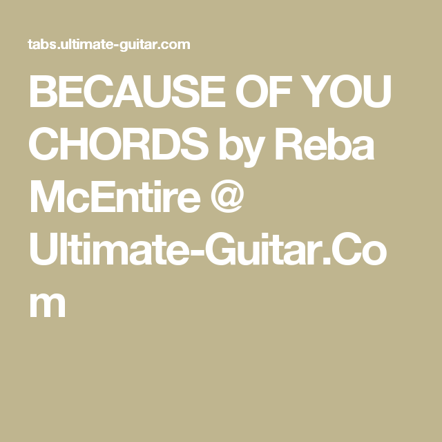 Because Of You Chords By Reba Mcentire Ultimate Guitar