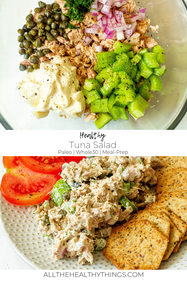 Healthy Tuna Salad Paleo Whole30 Gluten Free All The Healthy Things Recipe Tuna Salad Recipe Healthy Healthy Salad Recipes Tuna Salad Recipe