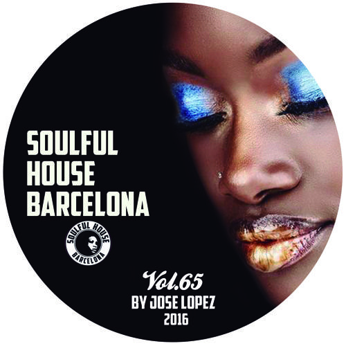 VOL 65. SOULFUL HOUSE COMPILATION BY JOSE LOPEZ (Soulful House Barcelona) CLUBBERS RADIO 02/04/2016. by JOSE LOPEZ | Free Listening on SoundCloud