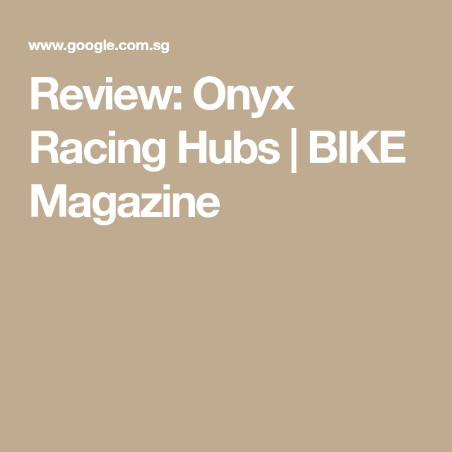 Review: Onyx Racing Hubs | bikes | Bike magazine, Racing, Bike