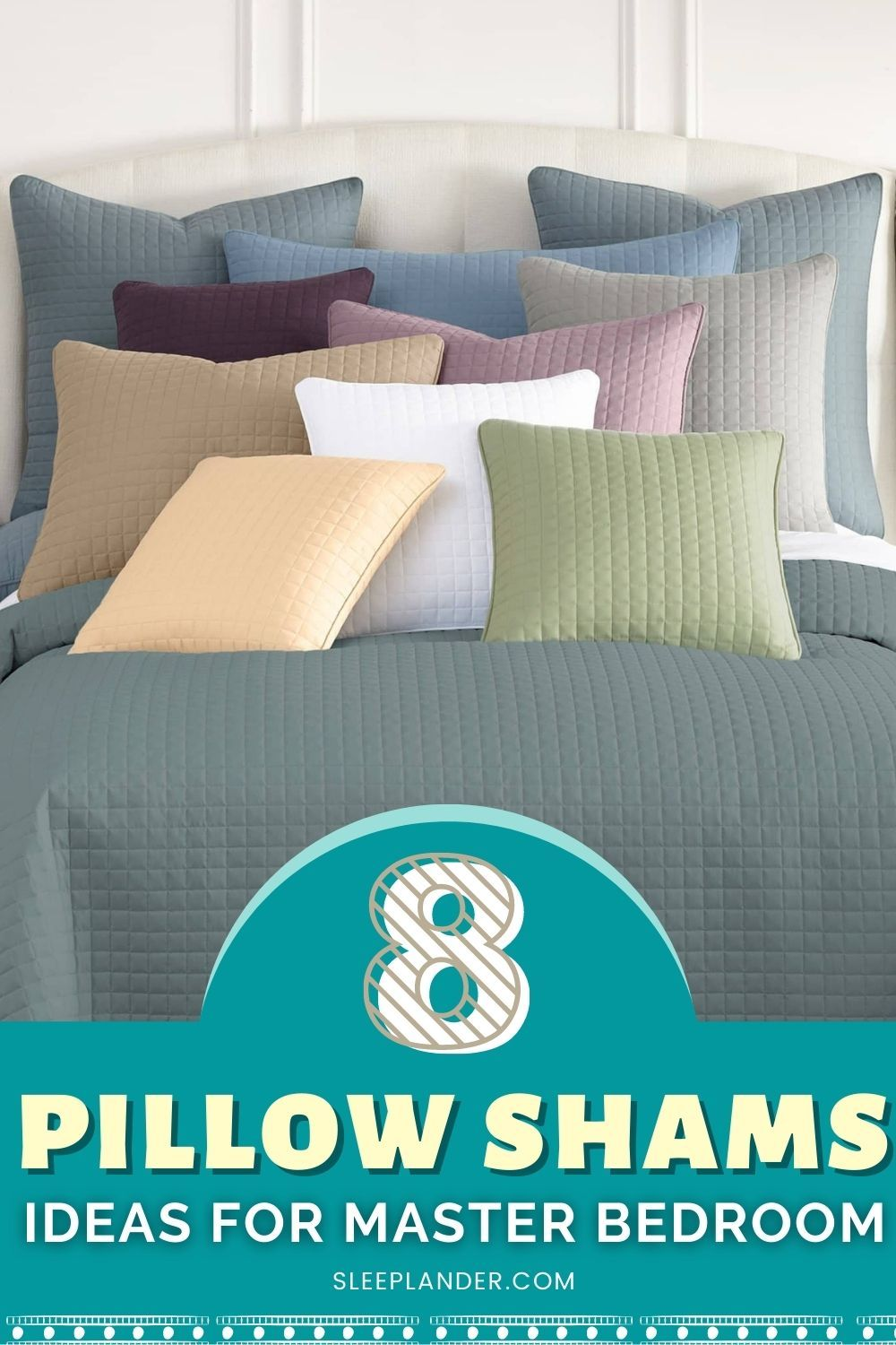 Looking for pillows shams ideas and inspiration for master bedroom? Read our sleep blog Sleeplander.com to learn more pillow shams decor #homedecor #Sleeplander #bedroomdecorideas