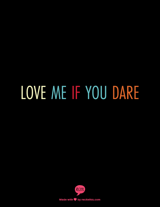 Love me if you dare. (Such a good movie, and I just love this poster.)