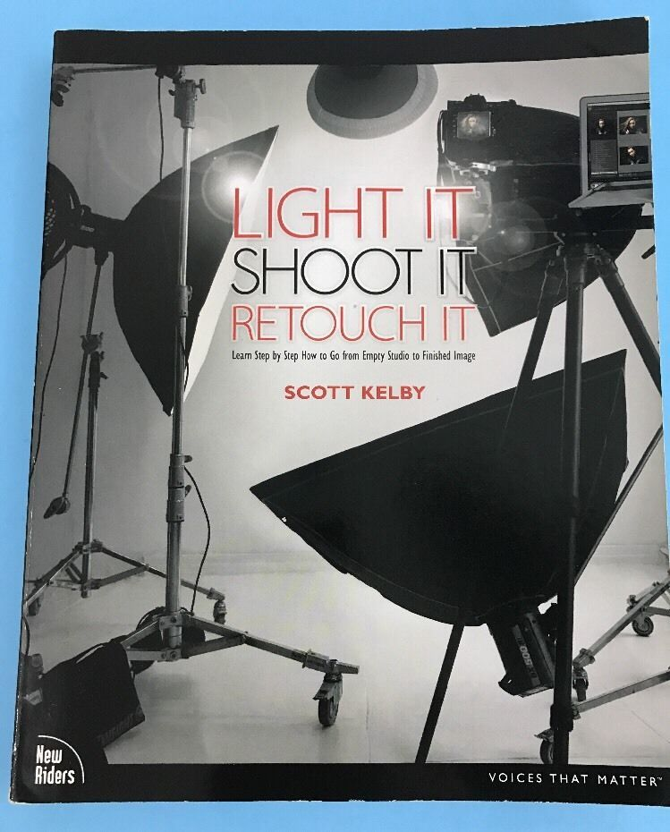 Light It, Shoot It, Retouch It: Learn Step by Step PHOTOGRAPHY BOOK touch-ups #eBayDanna