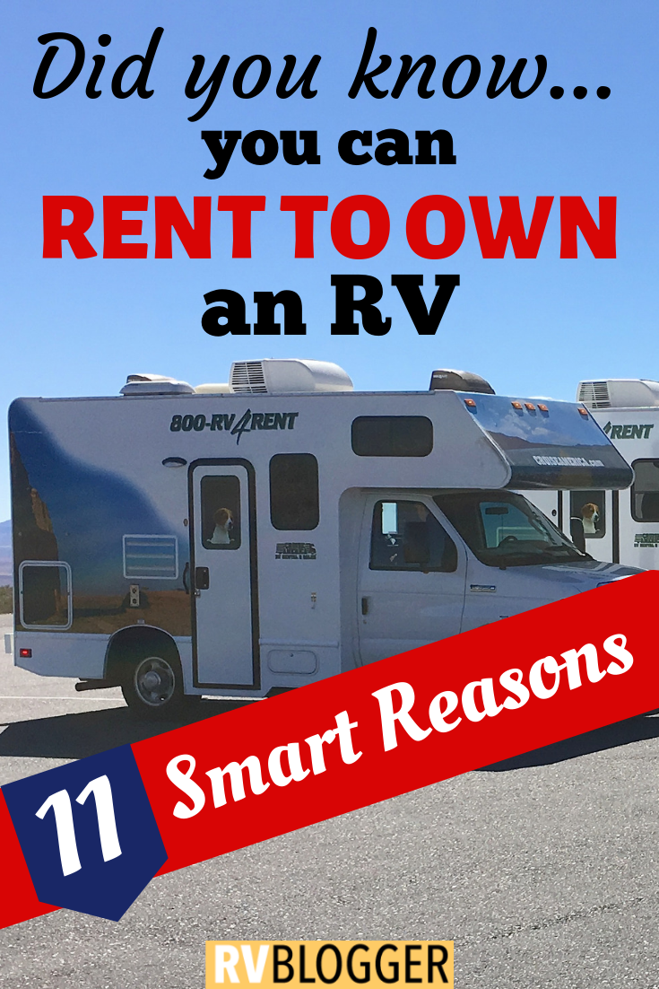 Rv Rent To Own >> 11 Smart Reasons To Rent To Own An Rv Travel Bloggers Rv Travel