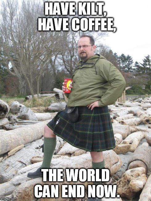Funny Kilted Meme From North Of Hadrian S Celtic Clothing
