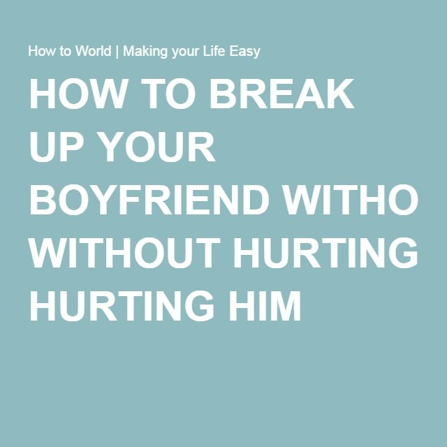 how to break up with boyfriend
