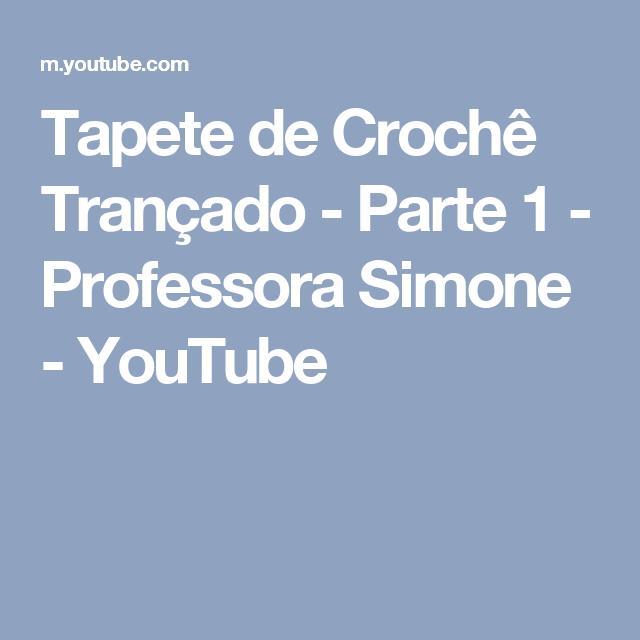 Tapete de Crochê Trançado - Parte 1 - Professora Simone - YouTube