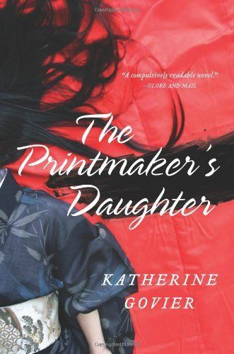 The Printmaker's Daughter: A Novel by Katherine Govier. $6.00. Publisher: Harper Perennial (November 22, 2011). Author: Katherine Govier