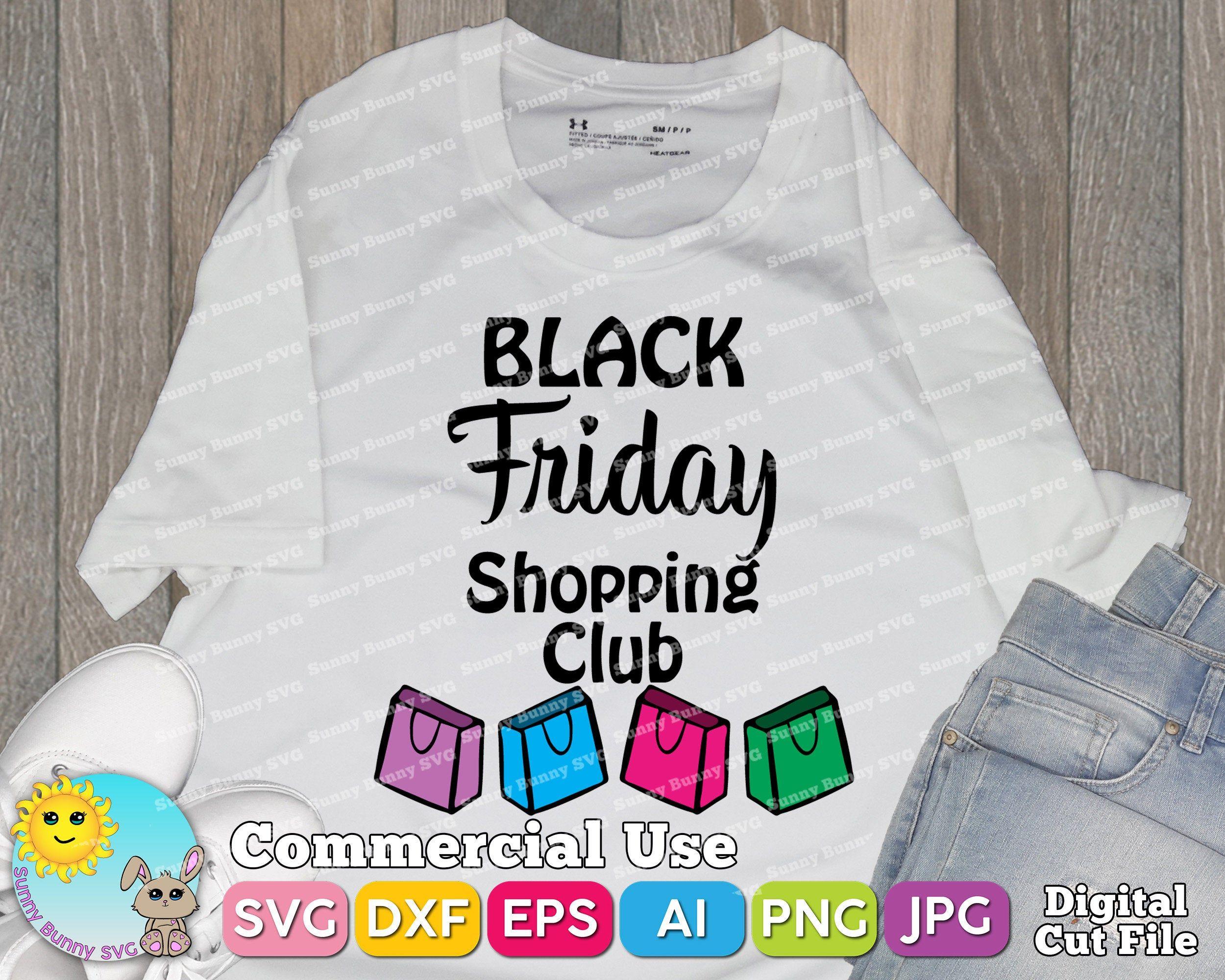 Black Friday Shopping Club shirt svg dxf eps ai png jpg digital cut file