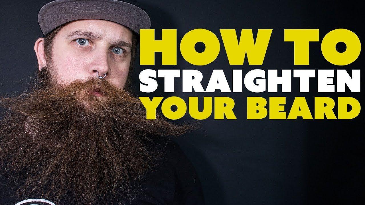 BEARD TALK   How To Straighten Your Beard