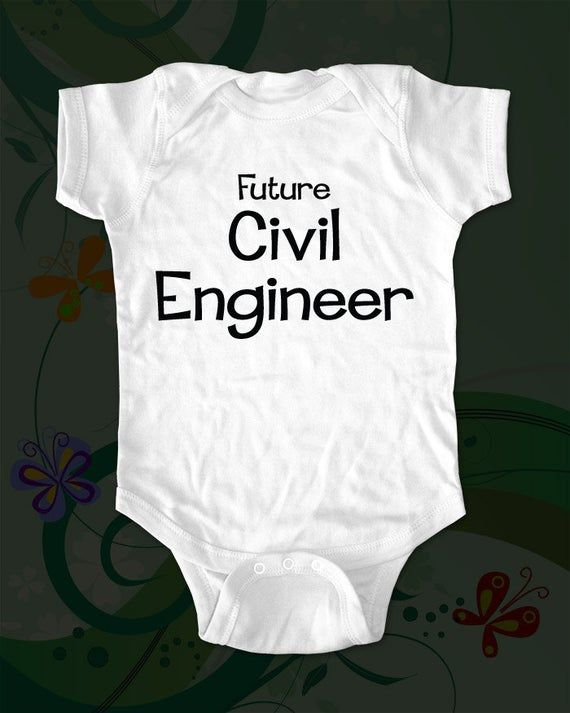 New Funny Babies Future Civil Engineer - saying printed on Infant Baby One-piece, Infant Tee, Toddler, Youth T-Shirts - Many sizes and colors available Future Civil Engineer - saying printed on Infant Baby One-piece, Infant Tee, Toddler, Youth T-Shirts 9