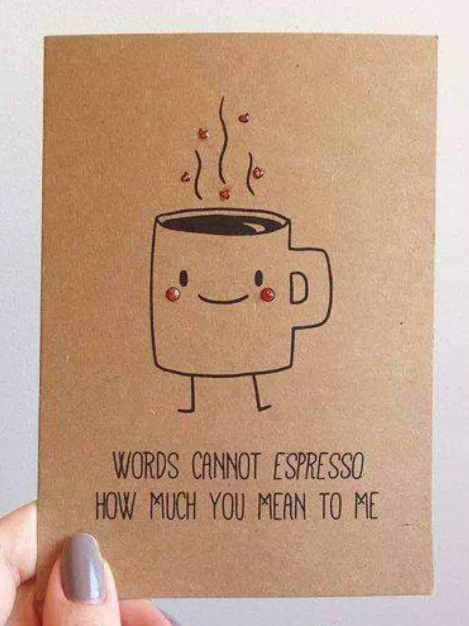 Take Out How Words Cannot Espresso Much You Mean To Me Art