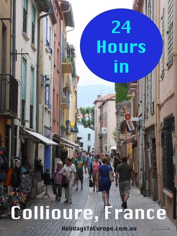 how to spend 24 hours in collioure france collioure pinterest
