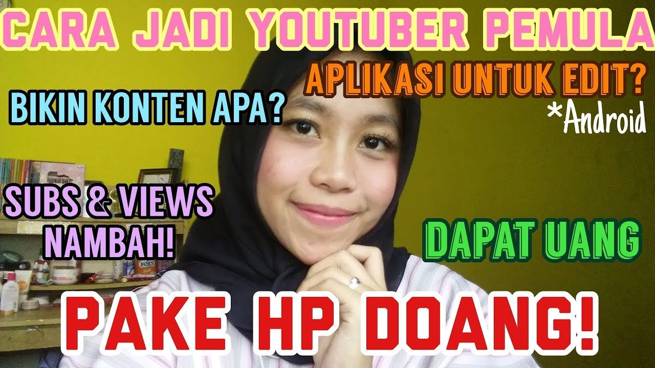 Cara Jadi Youtuber Pemula Dengan Handphone Part 1 By Khairunnisa Adlina Youtuber Aplikasi Bikini