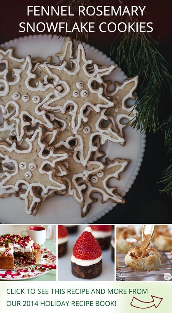 Fennel Rosemary Snowflake Cookies by @localmilk, and other holiday favorites from influencers on Pinterest//