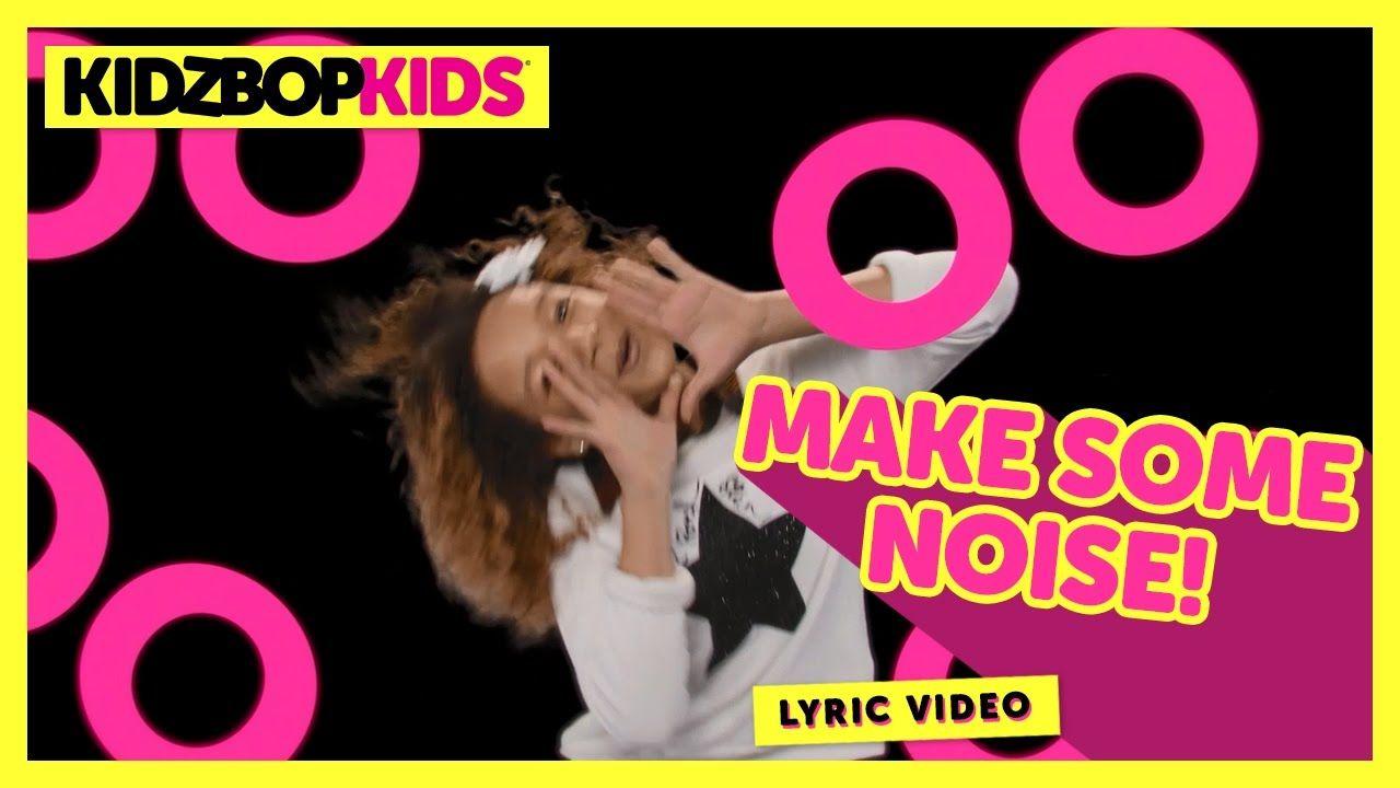 KIDZ BOP Kids MAKE SOME NOISE! (Official Lyric Video
