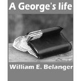 A George's life (Kindle Edition)By William Belanger