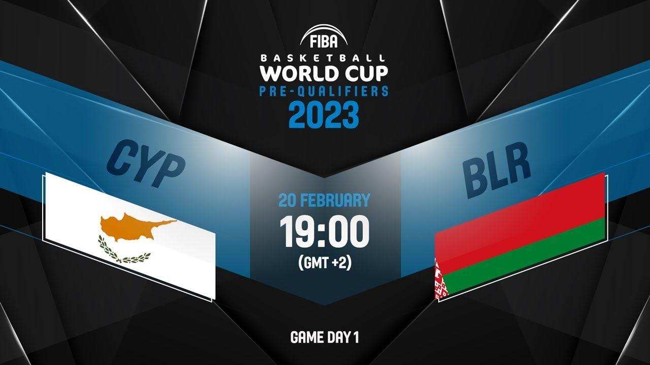 Live Cyprus V Belarus Fiba Basketball World Cup 2023 European Pre Qu V 2020 G Basketbol