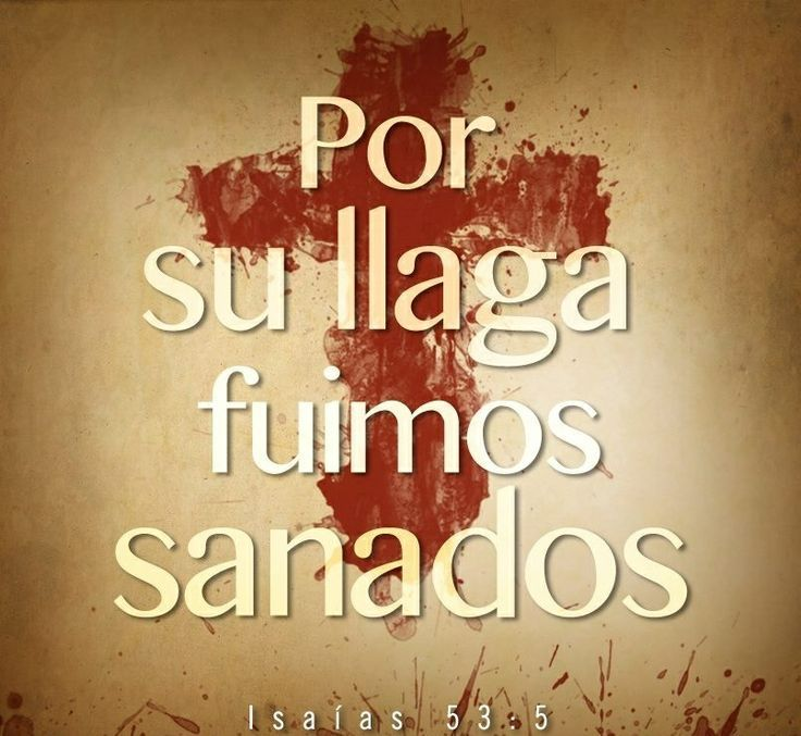 Por Sus Llagas Fuimos Sanados Healing Words God Loves Me Quotes About God