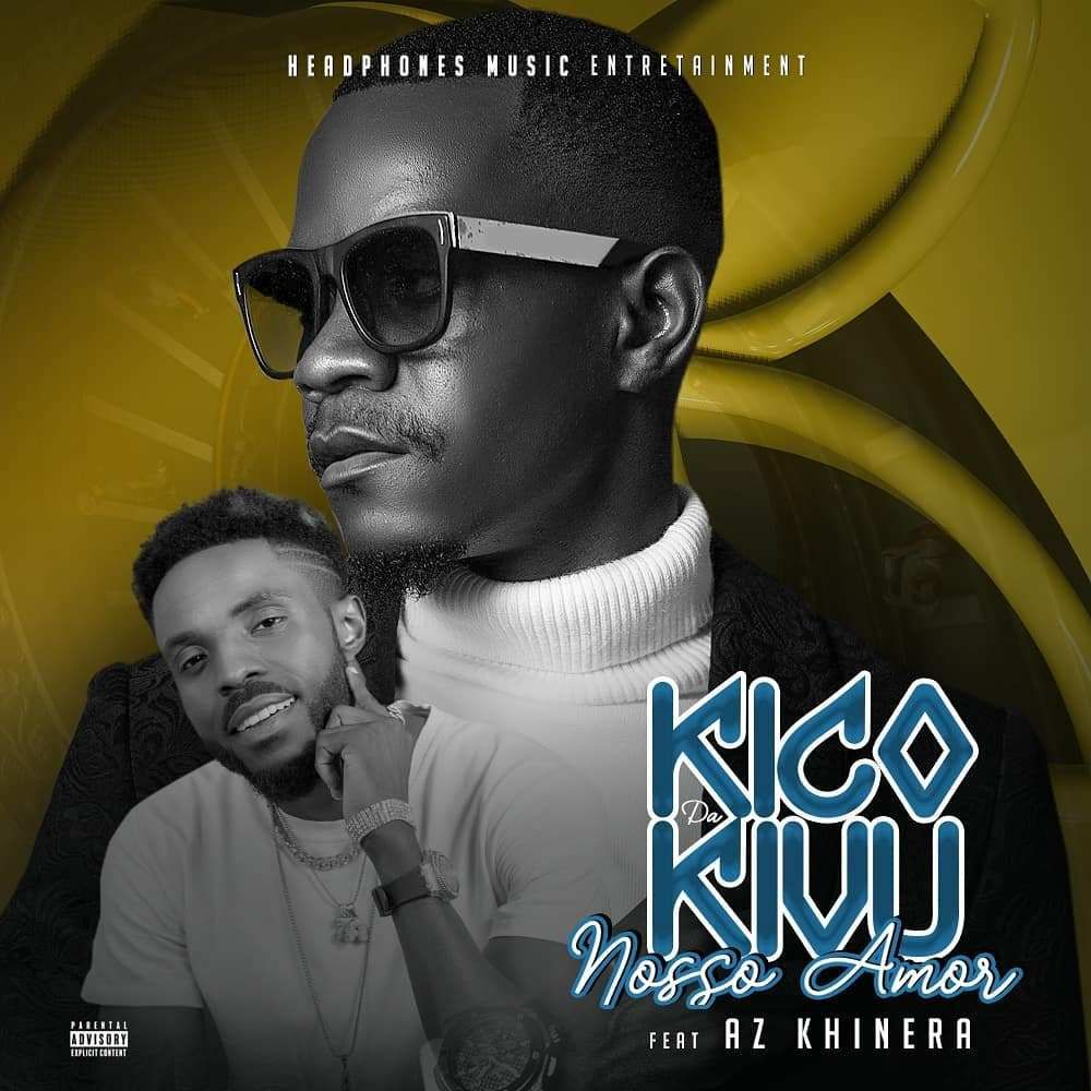 Kico Da Kivu O Nosso Amor Feat Az Khinera Cantores Gueto Amor
