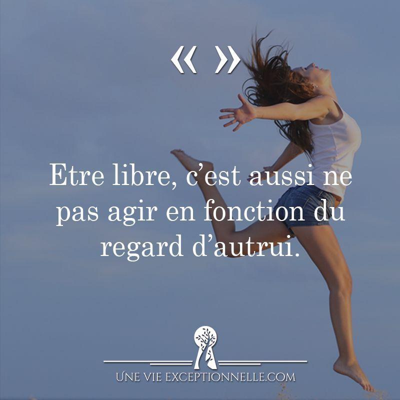 Etre Libre C Est Aussi Ne Pas Agir En Fonction Du Regard D Autrui Instacitation Inspiration Mindset Quotes Je Suis Libre La Vie Vous Etes