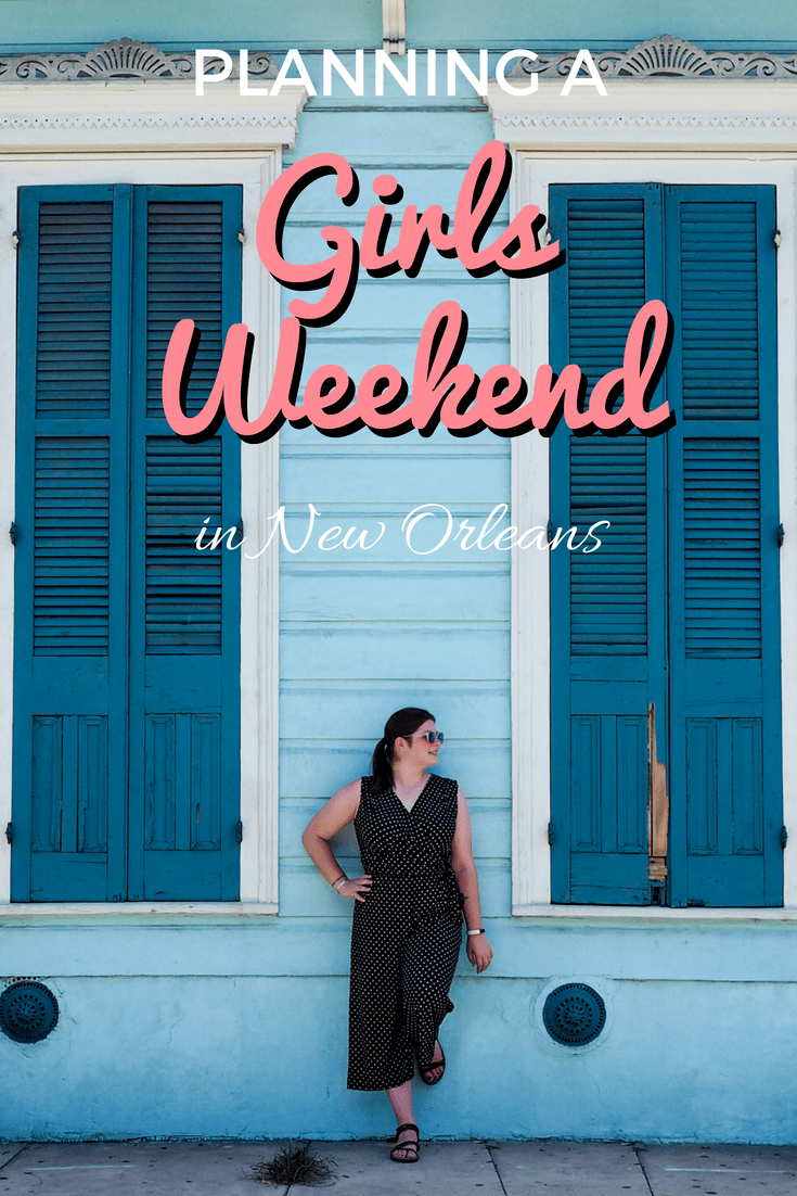 how to plan a classy girls weekend getaway to new orleans | usa