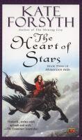 The heart of stars : Forsyth, Kate, 1966- : Book, Regular Print Book : Toronto Public Library