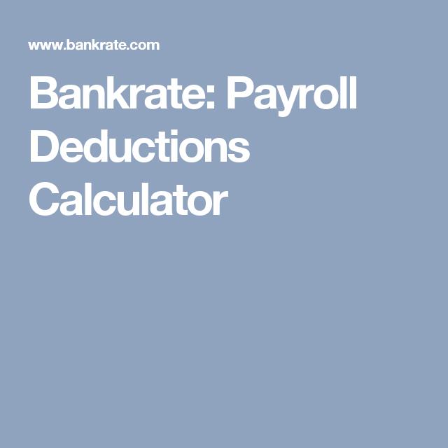 Bankrate Payroll Deductions Calculator