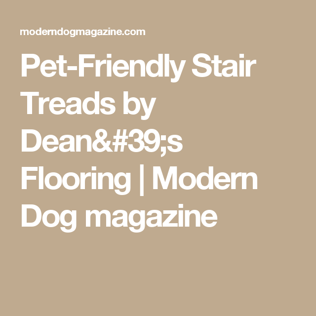 Pet Friendly Stair Treads By Deanu0027s Flooring