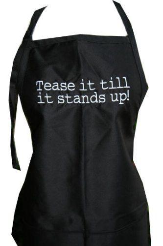 """Tease it till it stands up"" //Ha!"