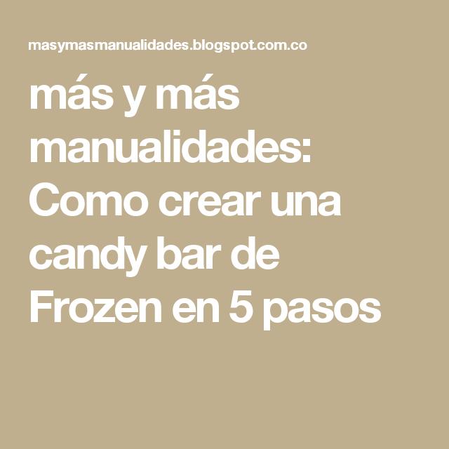 más y más manualidades: Como crear una candy bar de Frozen en 5 pasos