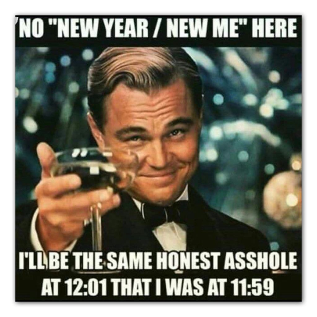 Top 21 2020 New Year Memes In 2020 Happy New Year Funny New Years Resolution Funny Funny New Year
