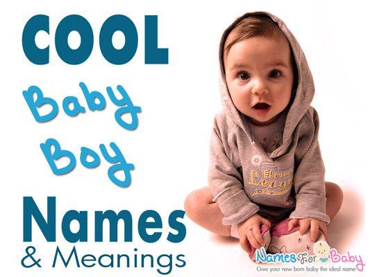Cool Names: Cool Boy Names, Unique Cool Names For Cool Boys
