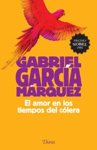 Descargar El Amor En Los Tiempos Del Cólera Pdf Gratis Gabriel García Márquez García Marquez Gabriel García Márquez Gabriel Garcia
