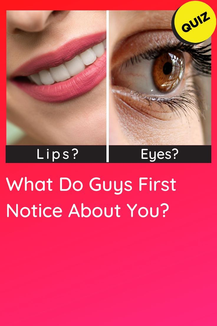 What Do Guys First Notice About You?