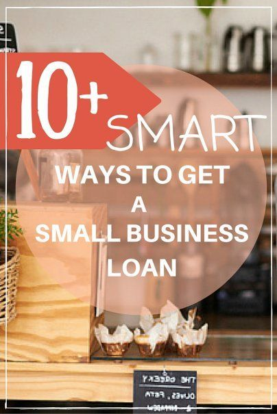10 Smart Ways to Get a Small Business Loan  Self Employment Finance Tips  How To Get Credit to Grow Your Business