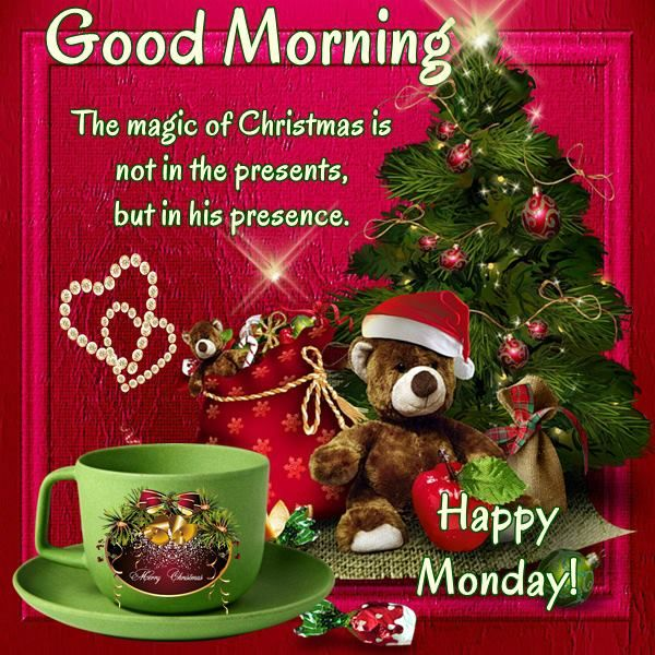 Christmas Good Morning Quotes: Good Morning, Happy Monday. I Pray That You Have A Safe