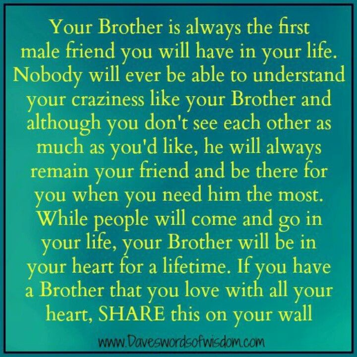 Pin By Kaylee Reimers On I Couldn T Have Said It Better Brotherly Love Quotes Sibling Quotes Brother Big Brother Quotes