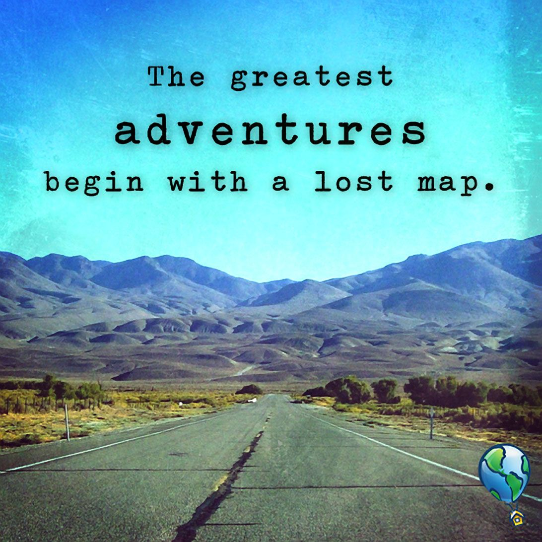 Quotes On Adventure: The Greatest Adventures Begin With A Lost Map.