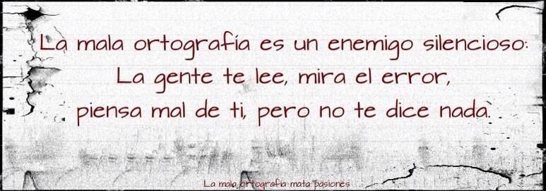"""""""La mala ortografía es un enemigo silencioso... """" by @quelibroleo"""